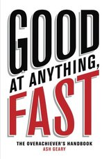 Good at Anything, Fast